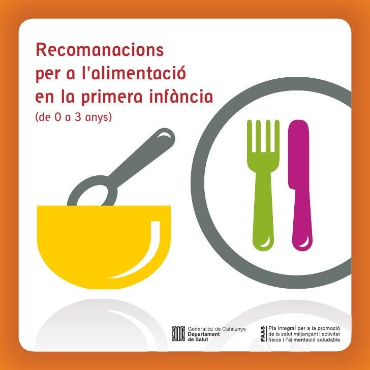 Recomanacionsper a l'alimentacióen la primera infància(de 0 a 3 anys)                         1