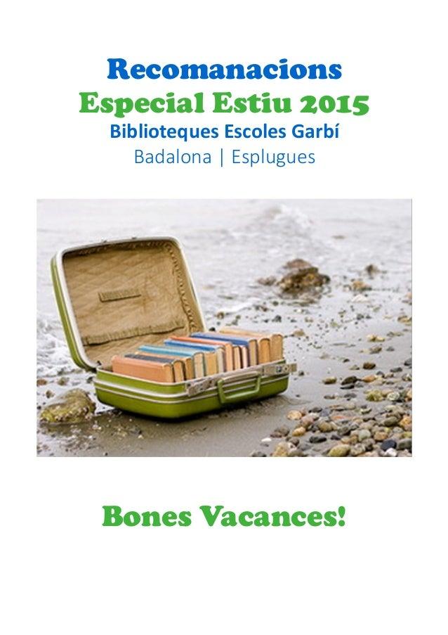 Recomanacions Especial Estiu 2015 Biblioteques Escoles Garbí Badalona   Esplugues Bones Vacances!