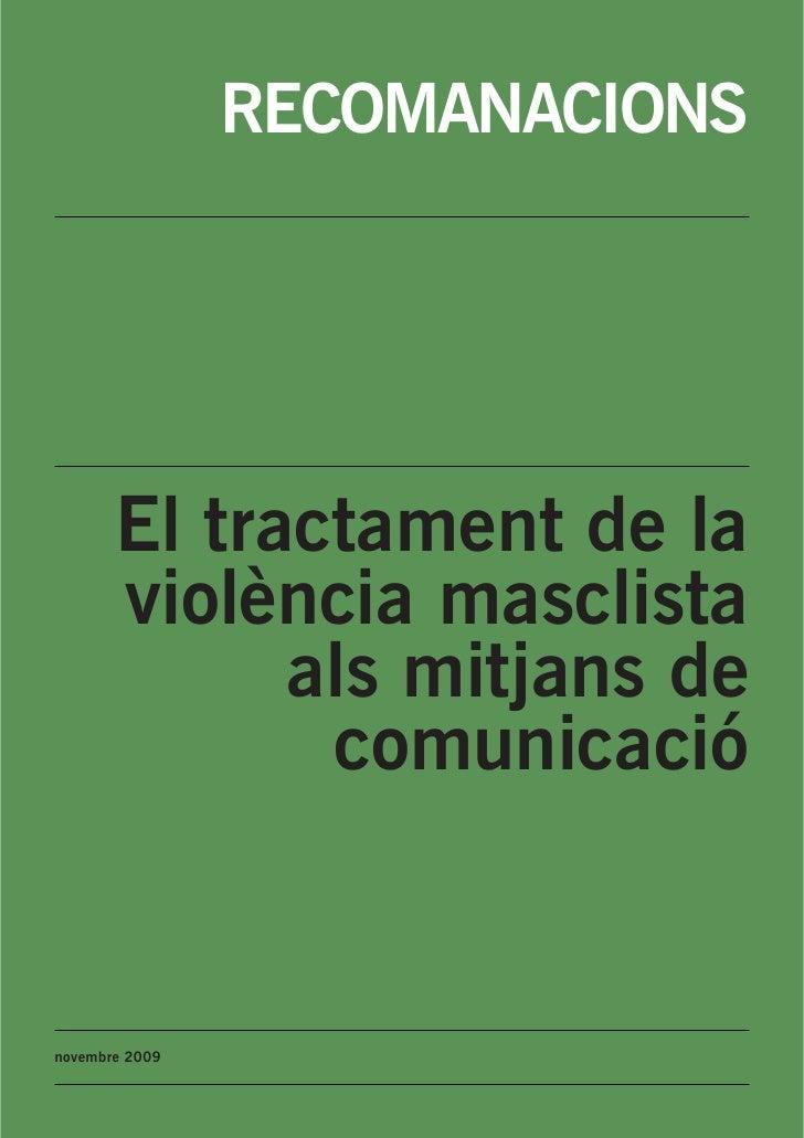 RECOMANACIONS            El tractament de la        violència masclista              als mitjans de               comunica...
