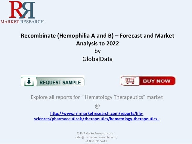 """Recombinate (Hemophilia A and B) – Forecast and Market Analysis to 2022 by GlobalData  Explore all reports for """" Hematolog..."""