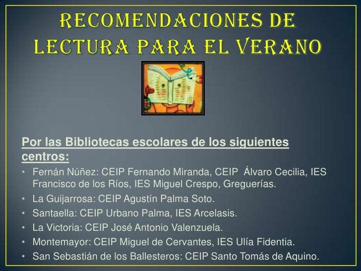 Por las Bibliotecas escolares de los siguientescentros:• Fernán Núñez: CEIP Fernando Miranda, CEIP Álvaro Cecilia, IES  Fr...