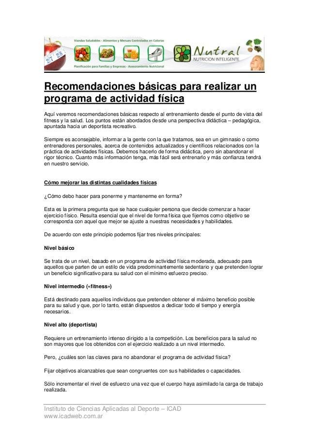 Recomendaciones básicas para realizar unprograma de actividad físicaAquí veremos recomendaciones básicas respecto al entre...