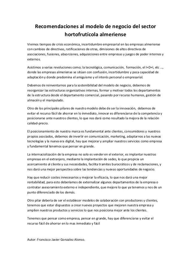 Recomendaciones al modelo de negocio del sector hortofrutícola almeriense Vivimos tiempos de crisis económica, incertidumb...