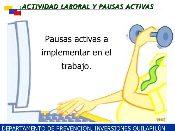 Pausas activas a implementar en el trabajo. DEPARTAMENTO DE PREVENCIÓN, INVERSIONES QUILAPILÚN