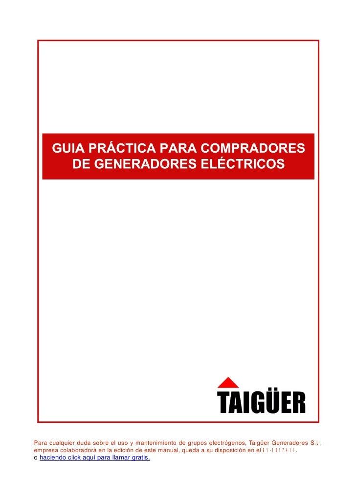 Para cualquier duda sobre el uso y mantenimiento de grupos electrógenos, Taigüer Generadores S.L,empresa colaboradora en l...
