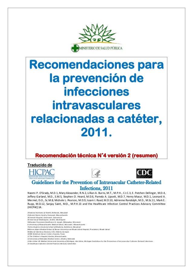 Recomendaciones parala prevención deinfeccionesintravascularesrelacionadas a catéter,2011.Recomendación técnica N˚4 versió...