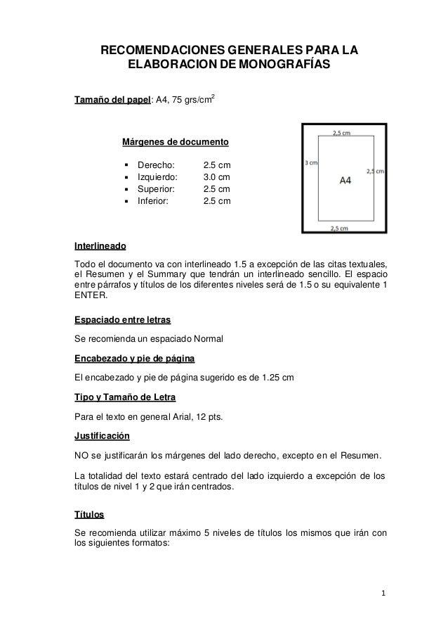 RECOMENDACIONES GENERALES PARA LA ELABORACION DE MONOGRAFÍAS Tamaño del papel: A4, 75 grs/cm2  Márgenes de documento Der...
