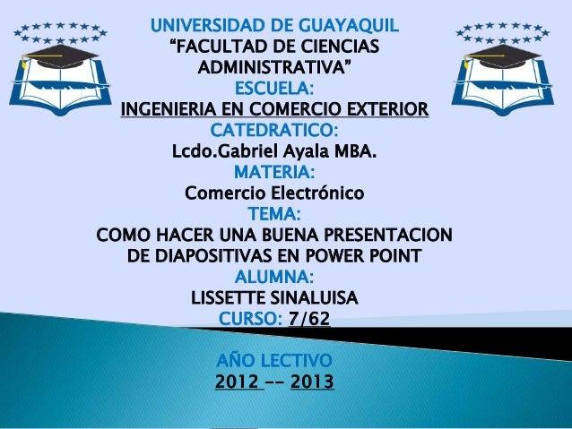 """UNIVERSIDAD DE GUAYAQUIL       """"FACULTAD DE CIENCIAS           ADMINISTRATIVA""""               ESCUELA:  INGENIERIA EN COMER..."""