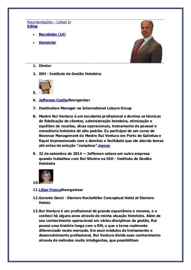Recomendações – Linked In  Editar   Recebidas (14)   Gerenciar  1. Diretor  2. IGH - Instituto de Gestão Hoteleira  5.  ...