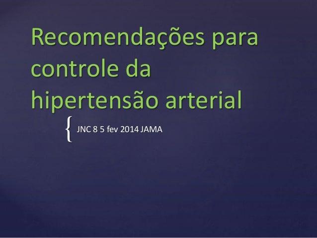{ Recomendações para controle da hipertensão arterial JNC 8 5 fev 2014 JAMA
