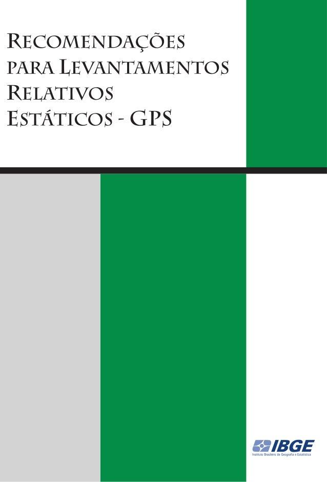 RECOMENDAÇÕES PARA LEVANTAMENTOS     RELATIVOS ESTÁTICOS – GPS             abril de 2008