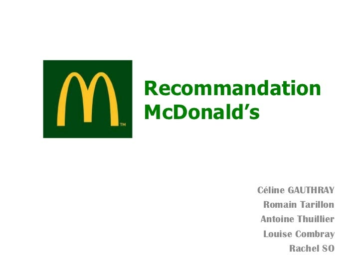 RecommandationMcDonald's        Céline GAUTHRAY         Romain Tarillon         Antoine Thuillier         Louise Combray  ...