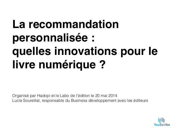 """La recommandation personnalisée:"""" quelles innovations pour le livre numérique? Organisé par Hadopi et le Labo de l'éditi..."""