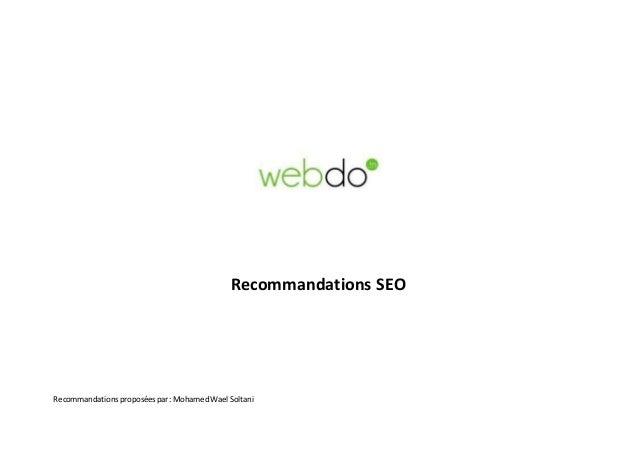 Recommandationsproposéespar: MohamedWael Soltani Recommandations SEO