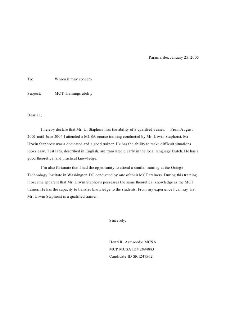 Paramaribo, January 25, 2005     To:             Whom it may concern   Subject:        MCT Trainings ability     Dear all,...
