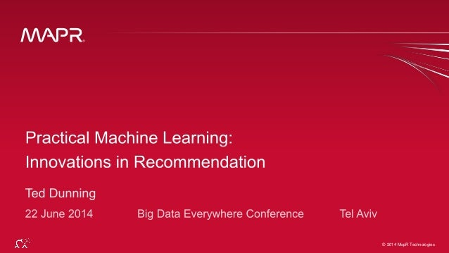 Practical Machine Learning:  Innovations in Recommendation Workshop