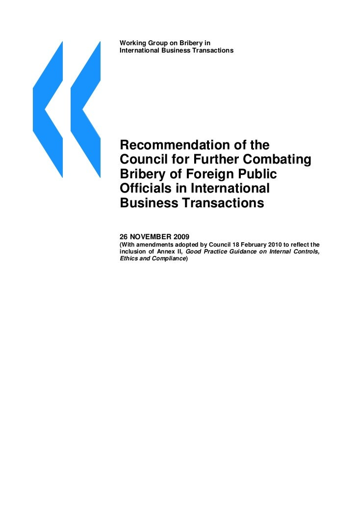 Working Group on Bribery inInternational Business TransactionsRecommendation of theCouncil for Further CombatingBribery of...