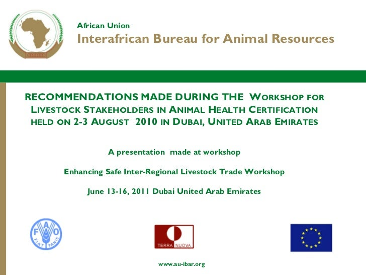 Recommendations made during the workshop on livestock stakeholders in animal health certification and trade held on 2-3 August 2010 in Dubai, UAE