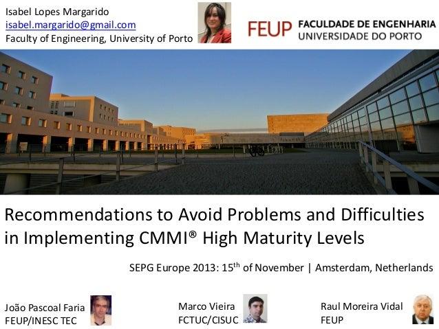 Isabel Lopes Margarido isabel.margarido@gmail.com Faculty of Engineering, University of Porto  Recommendations to Avoid Pr...