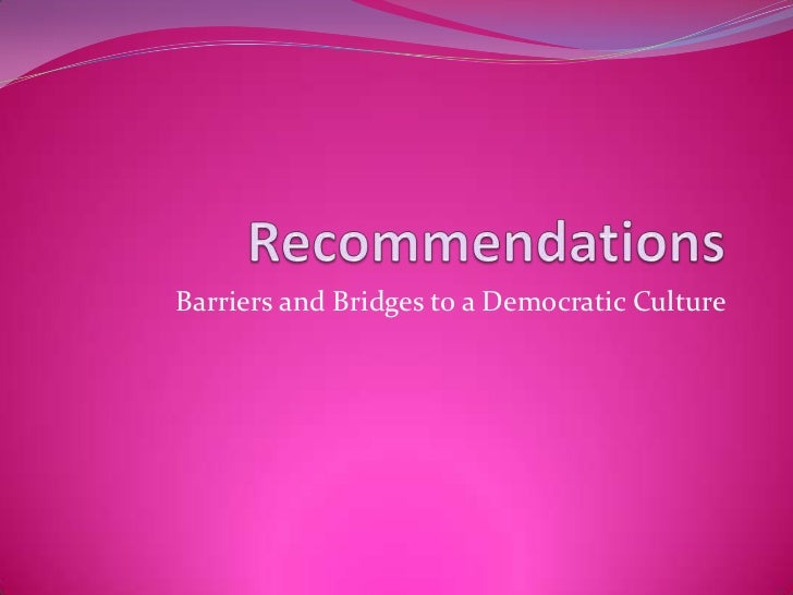 Barriers and Bridges to a Democratic Culture