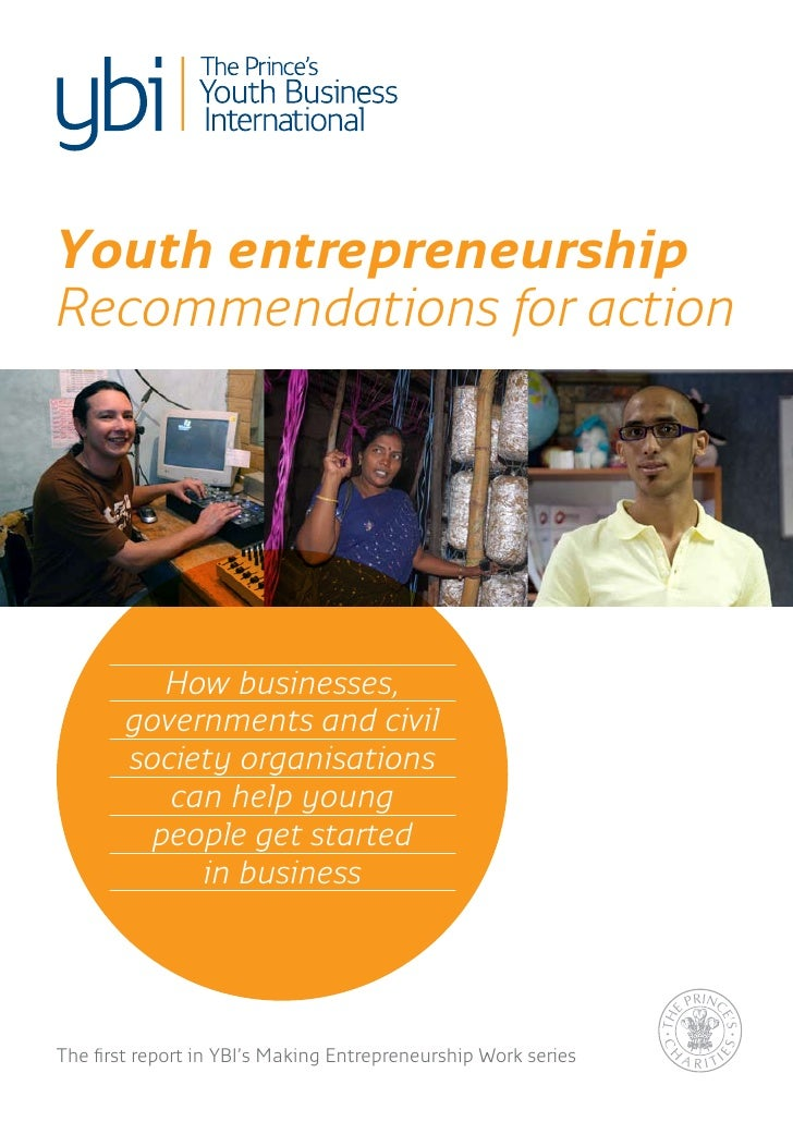 Youth entrepreneurshipRecommendations for action          How businesses,        governments and civil        society orga...