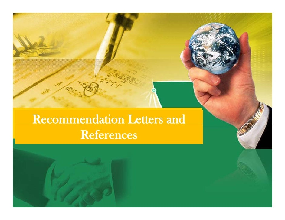 Recommendation Letters and       References