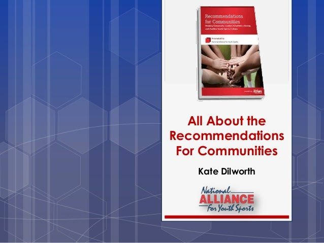 All About the Recommendations For Communities Kate Dilworth