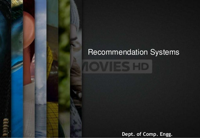 Recommendation Systems Dept. of Comp. Engg.