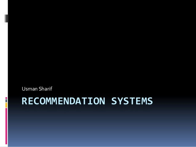 Usman SharifRECOMMENDATION SYSTEMS