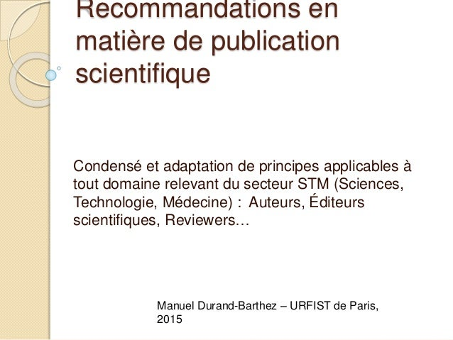 Recommandations en matière de publication scientifique Condensé et adaptation de principes applicables à tout domaine rele...