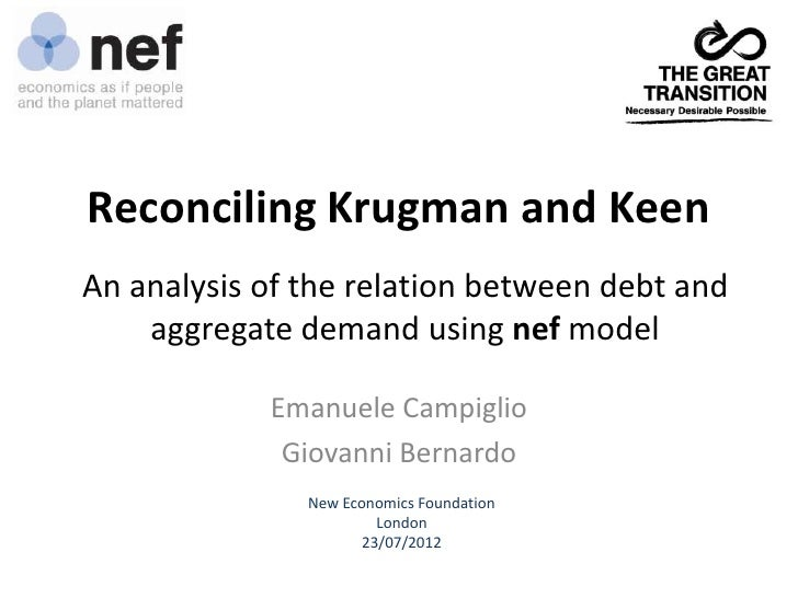 Reconciling Krugman and KeenAn analysis of the relation between debt and    aggregate demand using nef model            Em...