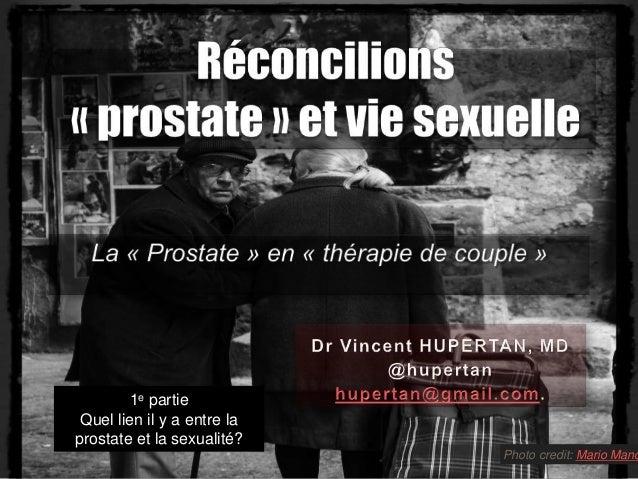 Photo credit: Mario Manc 1e partie Quel lien il y a entre la prostate et la sexualité?