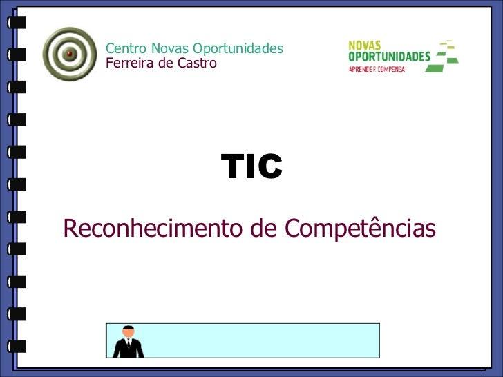 TIC Centro Novas Oportunidades Ferreira de Castro   Reconhecimento de Competências