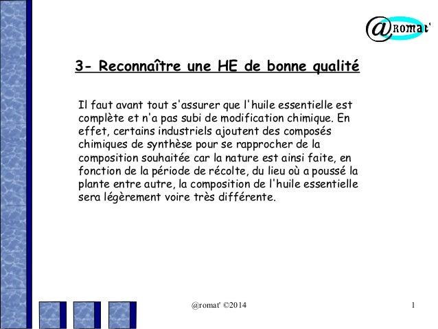 3- Reconnaître une HE de bonne qualité Il faut avant tout s'assurer que l'huile essentielle est complète et n'a pas subi d...