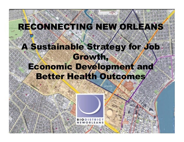 RECONNECTING NEW ORLEANSA Sustainable Strategy for Job           Growth, Economic Development and   Better Health Outcomes