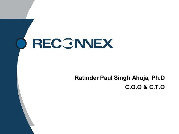 Ratinder Paul Singh Ahuja, Ph.D C.O.O & C.T.O
