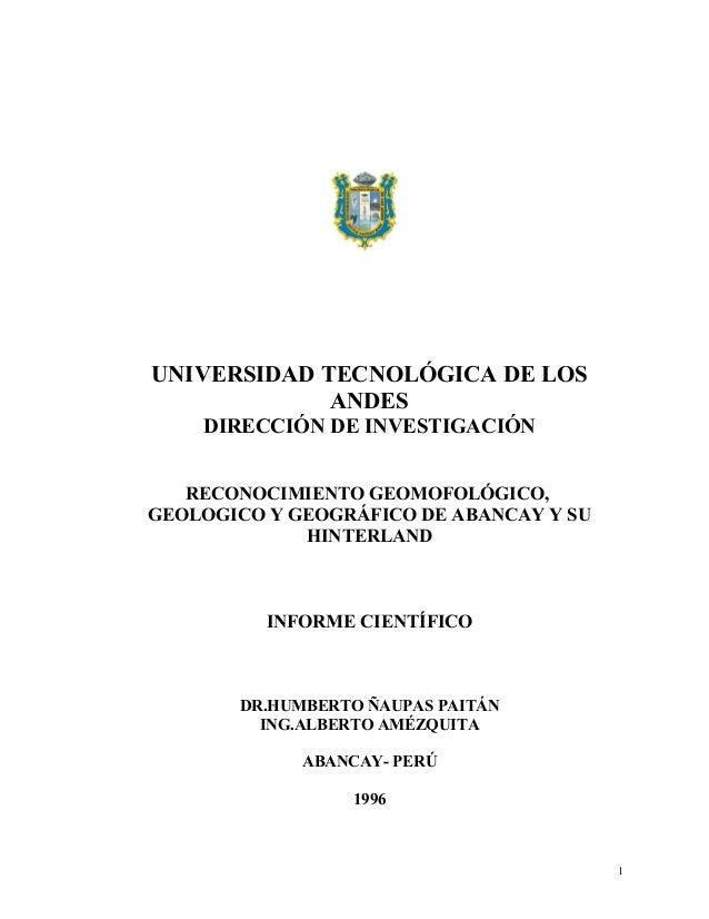 UNIVERSIDAD TECNOLÓGICA DE LOS ANDES DIRECCIÓN DE INVESTIGACIÓN RECONOCIMIENTO GEOMOFOLÓGICO, GEOLOGICO Y GEOGRÁFICO DE AB...
