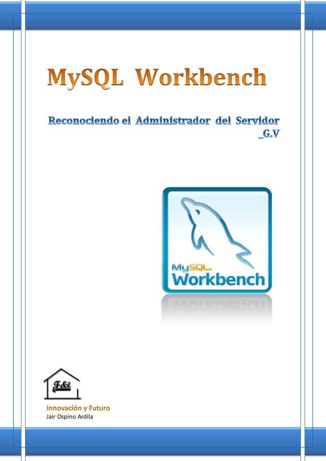 Reconociendo el  administrador  del  servidor MySQL Workbench