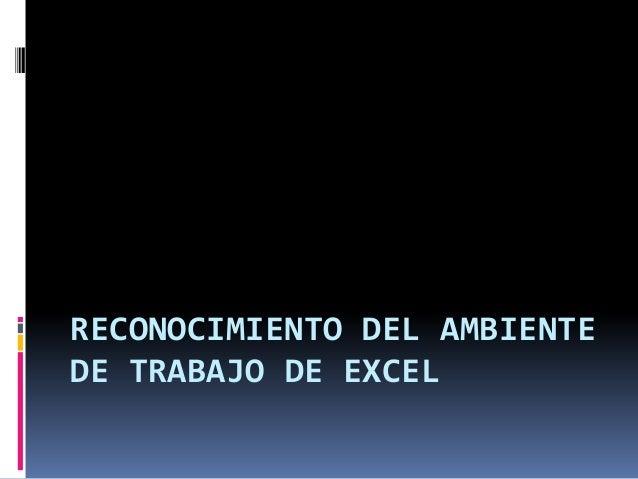RECONOCIMIENTO DEL AMBIENTE DE TRABAJO DE EXCEL