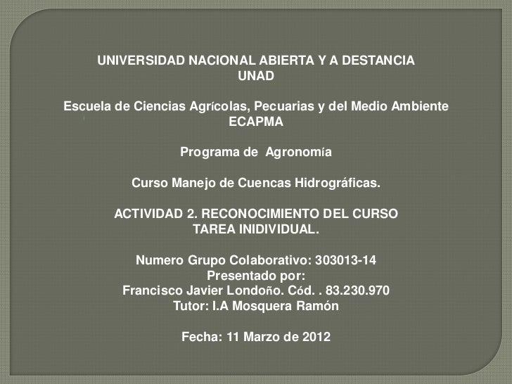 UNIVERSIDAD NACIONAL ABIERTA Y A DESTANCIA                       UNADEscuela de Ciencias Agrícolas, Pecuarias y del Medio ...