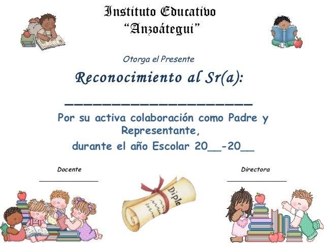 """Instituto Educativo """"Anzoátegui"""" Otorga el Presente Reconocimiento al Sr(a): ____________________ Por su activa colaboraci..."""