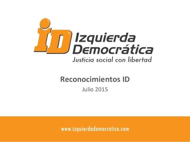 Reconocimientos ID Julio 2015