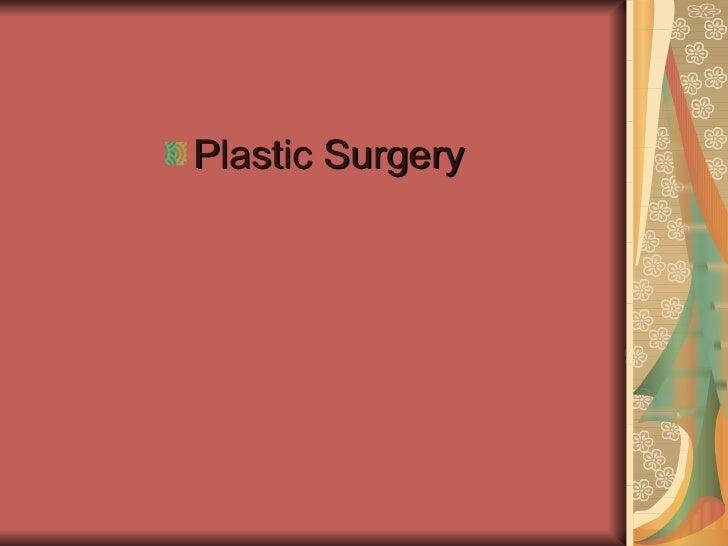 <ul><li>Plastic Surgery </li></ul>