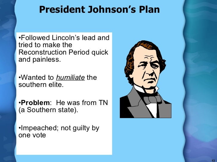 reconstruction policies of president johnson Reconstruction policies of president johnson id:dcfgcmg custom writing service - 100% authenticity 100% plagiarism-free - order online term paper, dissertation.