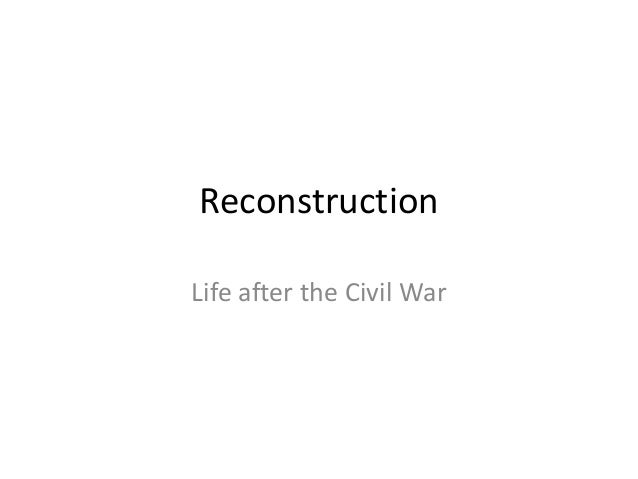 ReconstructionLife after the Civil War