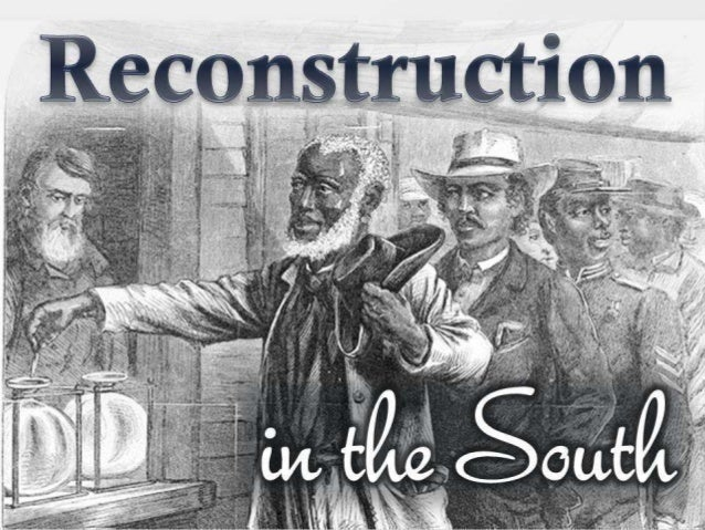 what should be the reconstruction policies for the south How southern whites should be decision if all federal troops were removed from the south overview of the reconstruction period in american.