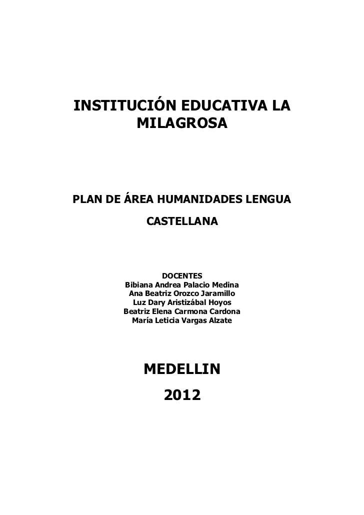 INSTITUCIÓN EDUCATIVA LA       MILAGROSAPLAN DE ÁREA HUMANIDADES LENGUA            CASTELLANA                  DOCENTES   ...