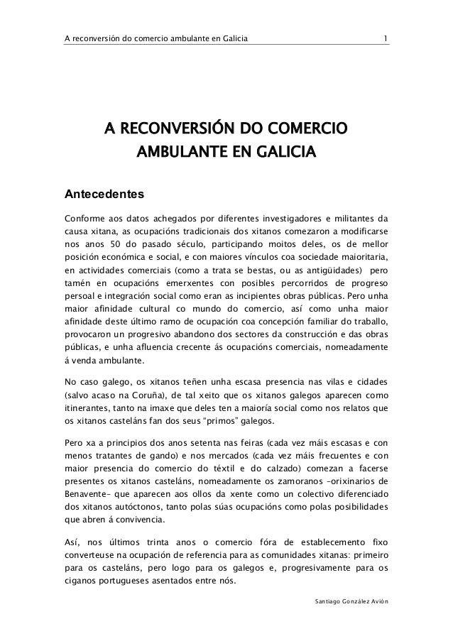 A reconversión do comercio ambulante en Galicia 1 Santiago González Avión A RECONVERSIÓN DO COMERCIO AMBULANTE EN GALICIA ...