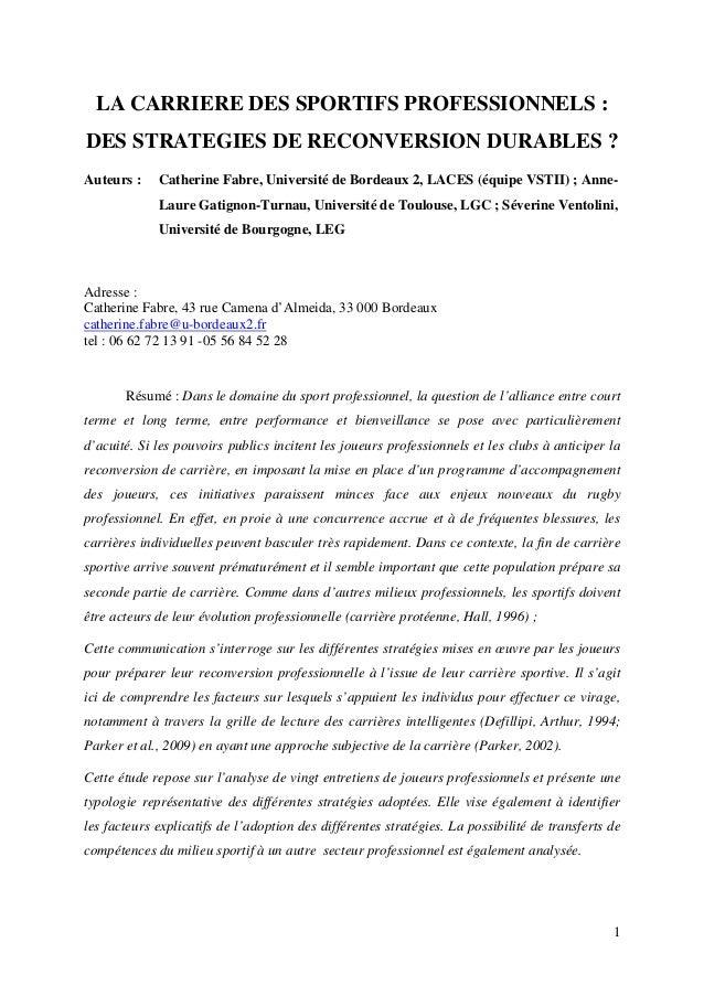 1 LA CARRIERE DES SPORTIFS PROFESSIONNELS : DES STRATEGIES DE RECONVERSION DURABLES ? Auteurs : Catherine Fabre, Universit...