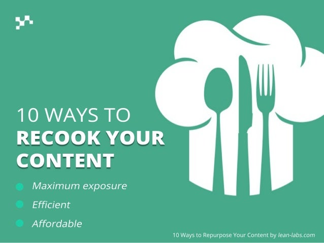 10 ways to Repurpose Content for more efficient Inbound Marketing